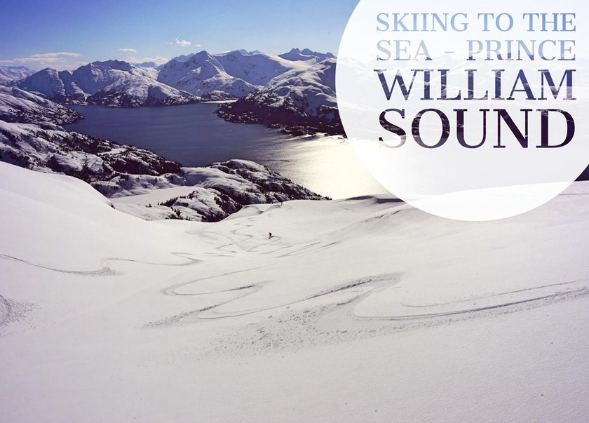 Babkin Skiing to the Sea - an article about backcountry skiing in Prince William Sound Alaska